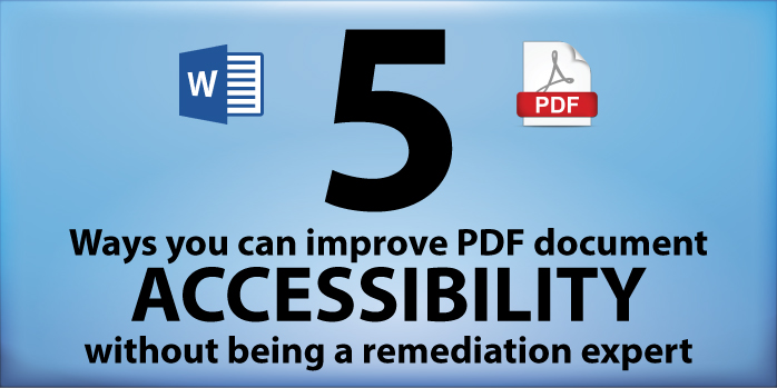 5 ways your can improve PDF document accessibility without being an expert in PDF remediation